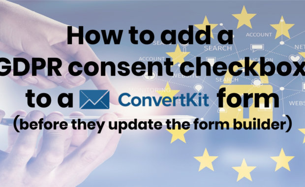 How to add a GDPR consent checkbox to your ConvertKit Form.